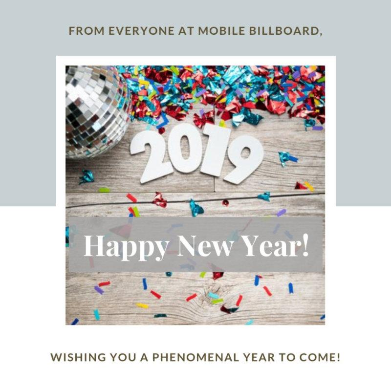 Happy New Year Mobile Billboard 1024x1024 1 e1546906940340 - Happy New Year!