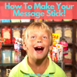 How To Make Your Message Stick 300x300 - How To Make Your Message Stick