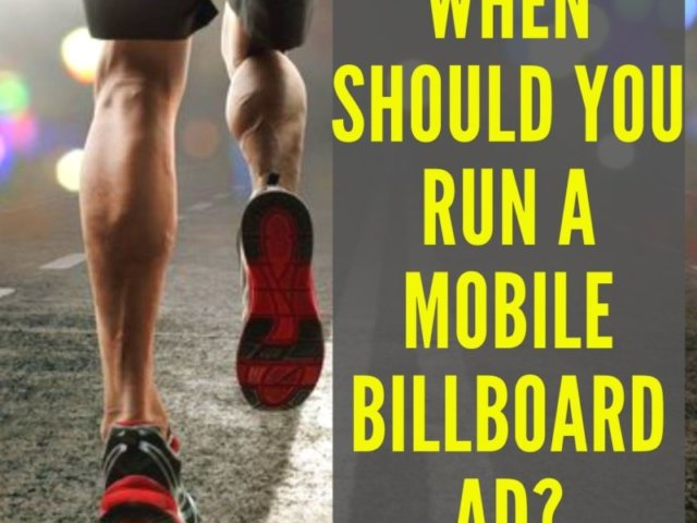 When Should You Run A Mobile Billboard Ad e1566402771990 thegem blog justified - Mobile Billboard Services