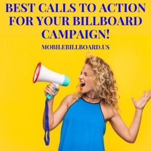 Best Calls To Action For Your Billboard Campaign 300x300 - Best Calls To Action For Your Billboard Campaign!