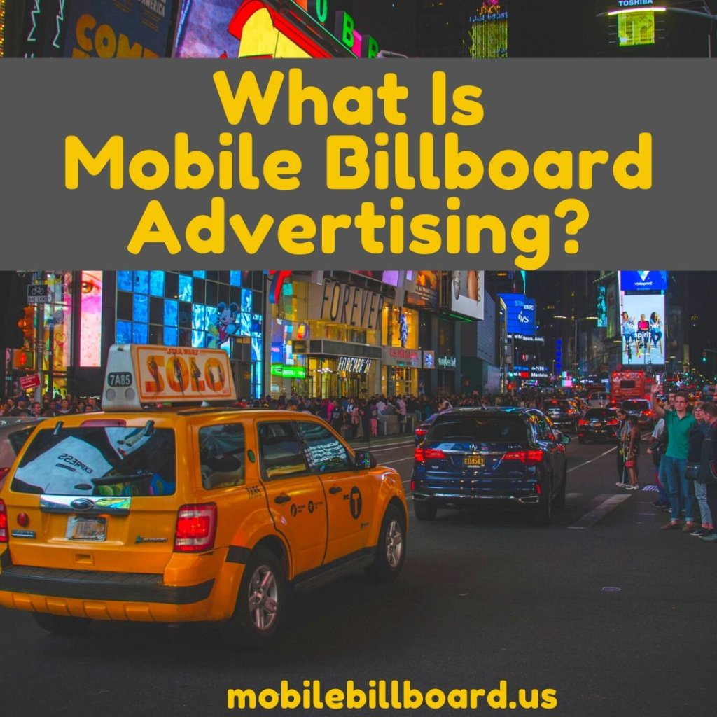 What Is Mobile Billboard Advertising  1024x1024 - What Is Mobile Billboard Advertising?