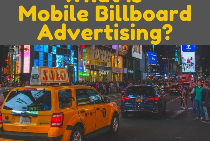 What Is Mobile Billboard Advertising_