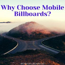 Why Choose Mobile Billboards?