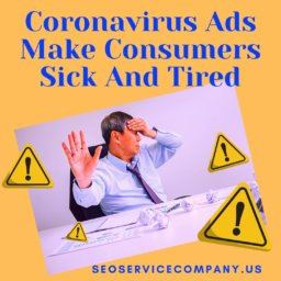 Coronavirus Ads Make Consumers Sick And Tired