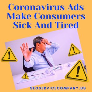Coronavirus Ads Make Consumers Sick And Tired 300x300 - Coronavirus Ads Make Consumers Sick And Tired
