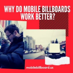 Why Do Mobile Billboards Work Better?