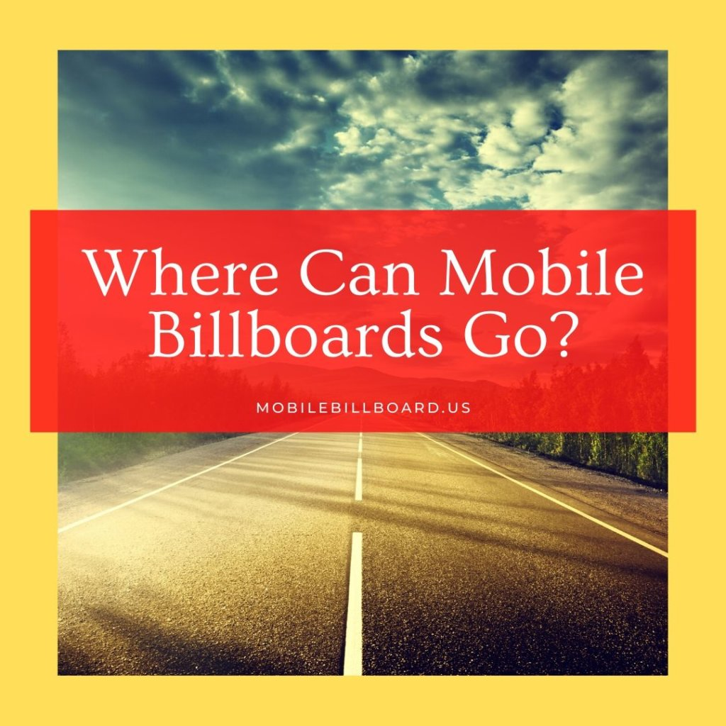 Where Can Mobile Billboards Go  1024x1024 - Where Can Mobile Billboards Go?