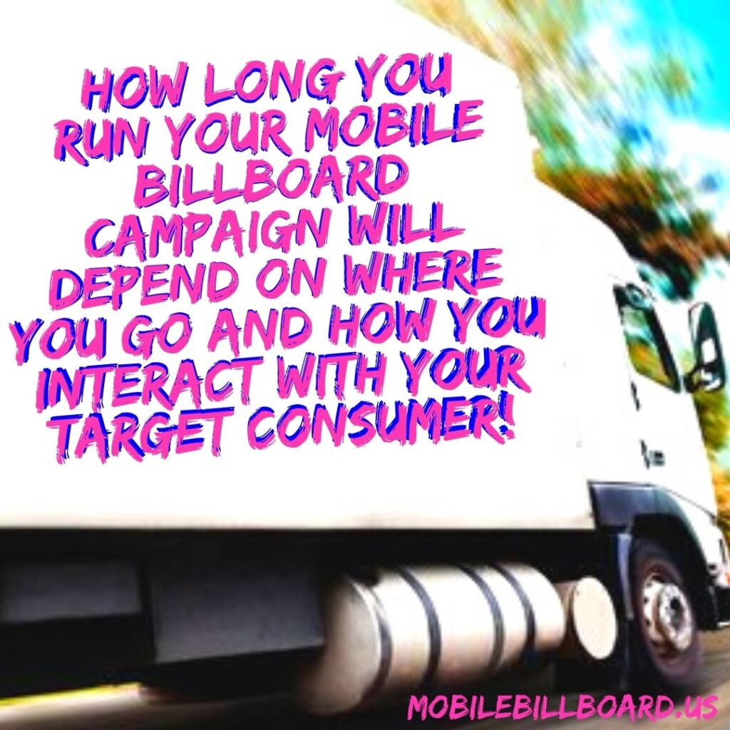Mobile Billboard Tip 25 1024x1024 - How Long Should You Run That Mobile Billboard?