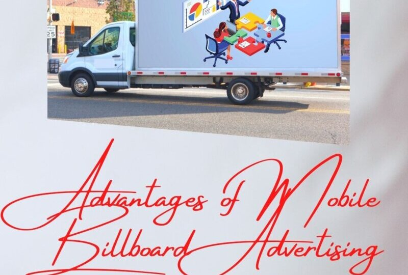 Advantages of Mobile Billboard Advertising